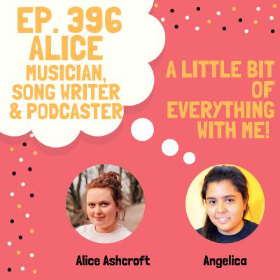 Alice Ashcroft - Musician, Song Writer & Podcaster of In Our Own Words