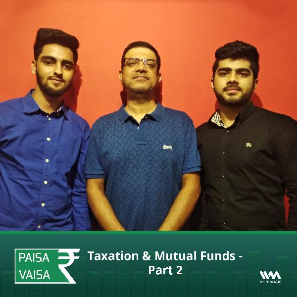 Ep. 162: Taxation & Mutual Funds - Part 2