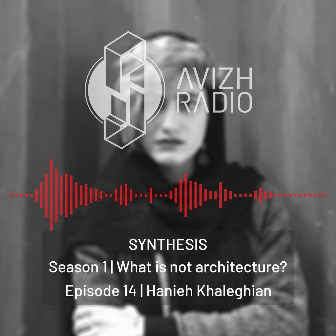 AvizhRadio | SYNTHESIS | Episode 14: Hanieh Khaleghian