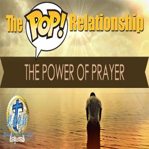 The P.O.P. Relationship - The Power of Prayer
