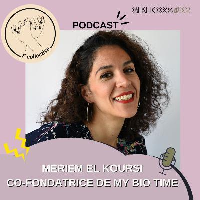 #22 Meriem El Koursi - co-Fondatrice de My Bio Time (e-shop cosmétiques naturels - Lille)