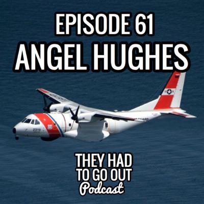 Episode 61: Angel Hughes - LT - Pilot - Aircraft Commander - HC-144 Casa Ocean Sentry