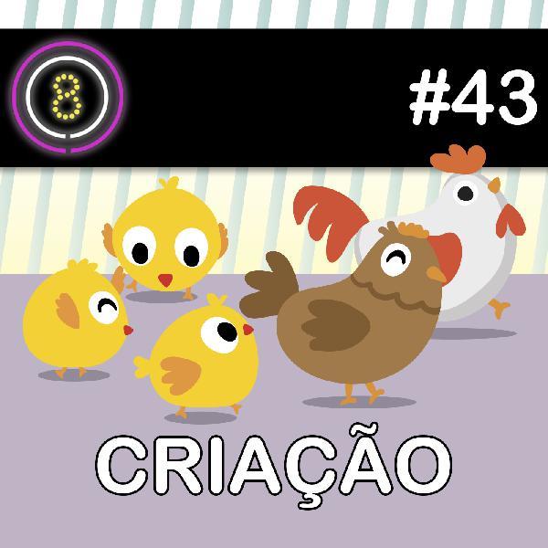 #43 - Criação de Filhos
