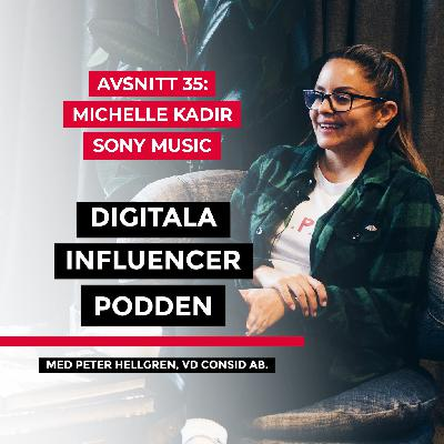 35. Michelle Kadir, Sony Music – musikbranschens digitala transformation: från CD-skivor till streaming till nya typer av plattformar
