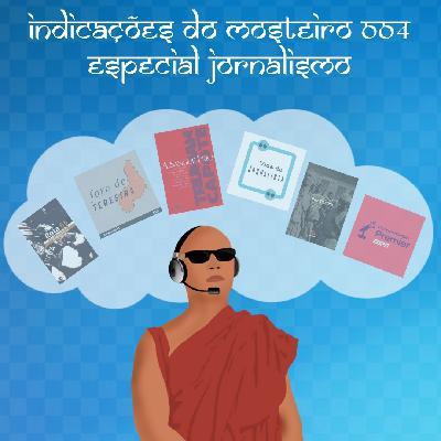 Indicações do Mosteiro - Especial Jornalismo