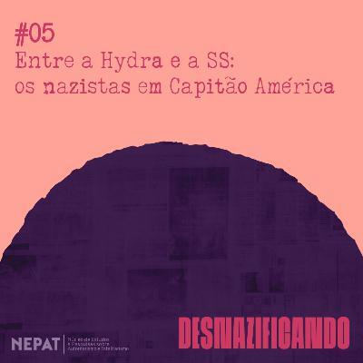 #05 - Entre a Hydra e a SS: os nazistas em Capitão América
