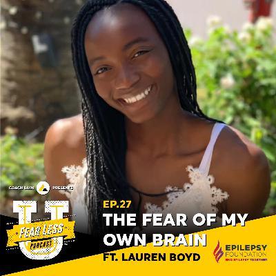 Fear Less University - Episode 27: The Fear of My Own Brain ft. Lauren Boyd