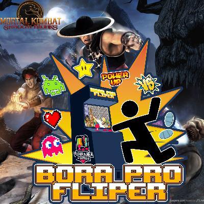 Bora Pro Fliper #11 – Mortal Kombat Shaolin Monks