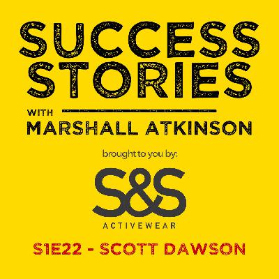 """Success Stories Ep 22 - """"Turn Your Hobby Into A Money Making Machine"""" with Scott Dawson"""