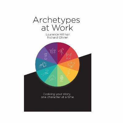Podcast 822: Archetypes at Work with Laurence Hillman