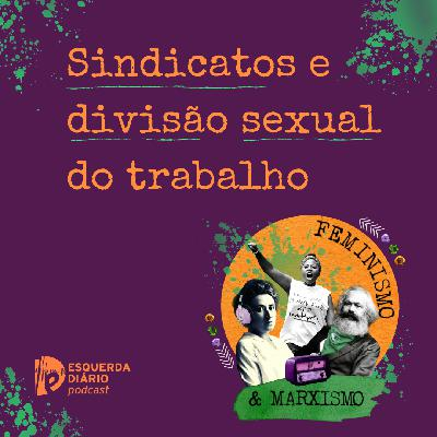 23: Sindicatos e a divisão sexual do trabalho