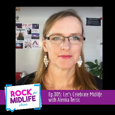 Ep.005: Let's Celebrate Midlife with Alenka Tercic