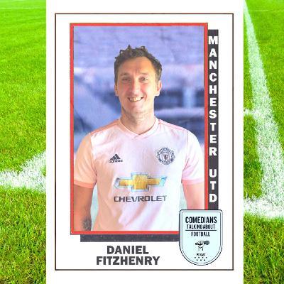 Dan Fitzhenry on Manchester United - EP 3