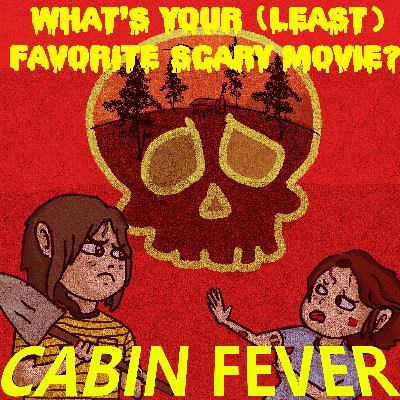 #27: Cabin Fever (2002)