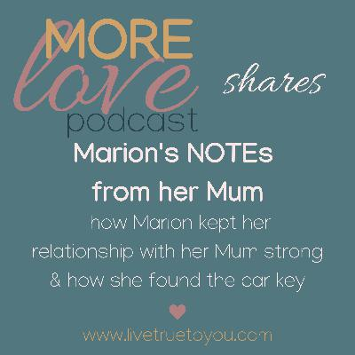 More Love Podcast Shares Marion's NOTEs from her Mum