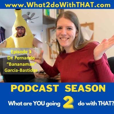 "Episode 23 - Fernando ""Bananaman"" García-Bastidas"