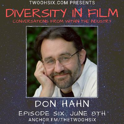 S01/E06 - Diversity in Film: A Conversation with Don Hahn