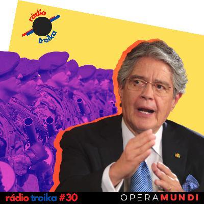 #30 - Equador em estado de exceção: presidente Lasso coloca militares nas ruas