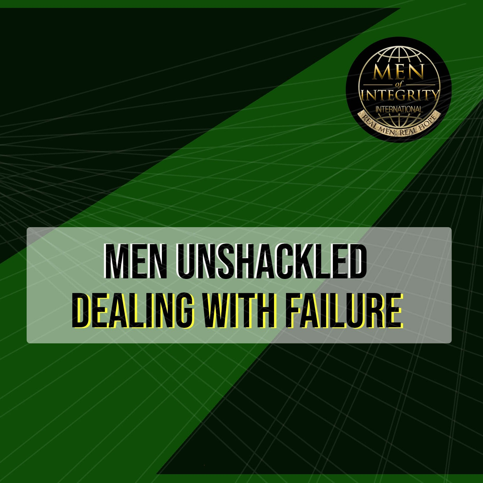 Men Unshackled: Dealing with Failure