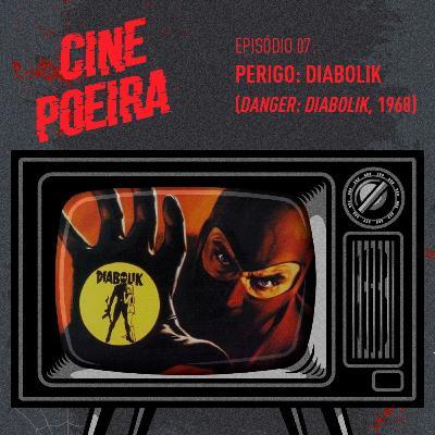 Cine Poeira S01E07 - PERIGO: DIABOLIK! (1968)