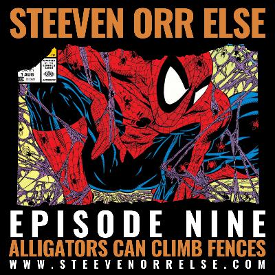 S1E9 - Alligators Can Climb Fences!