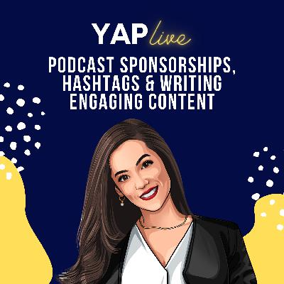 #YAPLive: Hala on Podcast Sponsorships, Hashtags and Writing Engaging Content