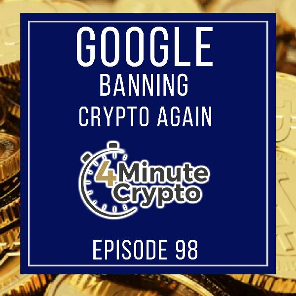 Google Bans Cryptocurrency Mining Apps from Play Store  | 4 Minute Crypto S1E98