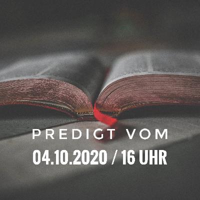 PREDIGT - 04.10.2020 / 16 Uhr