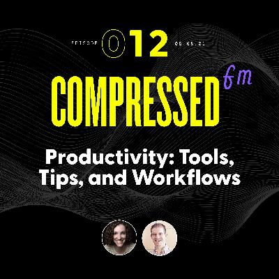 12 | Productivity: Tools, Tips, and Workflows