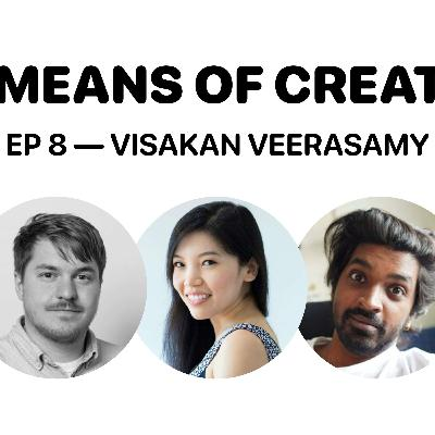 #8 —Visakan Veerasamy on how to make friends on the internet