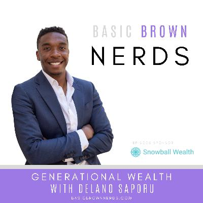 Generational Wealth with Delano Saporu