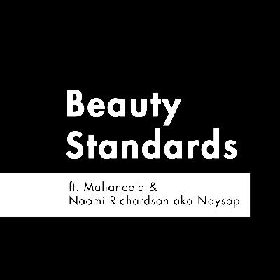 S2 E9 - 'Beauty Standards' feat. Mahaneela & Naysap