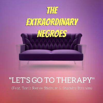Let's Go To Therapy (Feat. Tonja Renée Stidhum & Shamira Ibrahim)