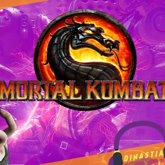DinastiaCast Live - Mortal Kombat