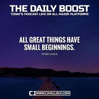 All Great Things Have Small Beginnings • Daily Boost June 1, 2020