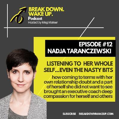 012 - Listening to her whole self...even the nasty bits with Nadja Taranczewski
