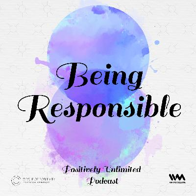 Ep. 70: Being Responsible