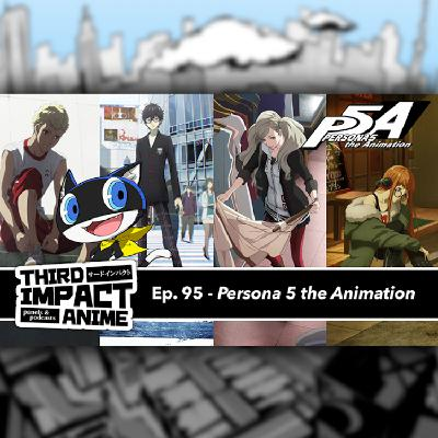 #95 - Persona 5: The Animation