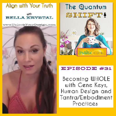 Ep #31 | Becoming a WHOLE human, with Bella Krystal