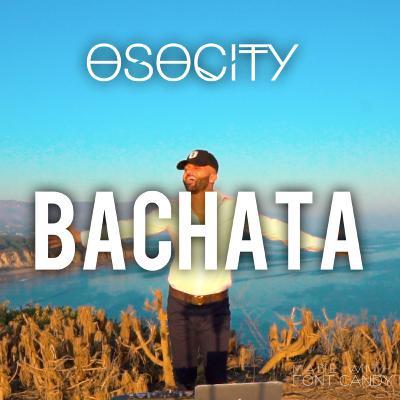 OSOCITY Bachata Mix   Flight OSO 106