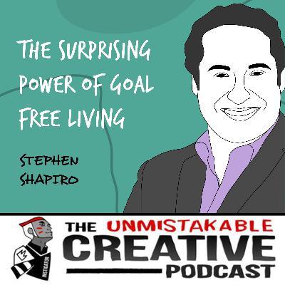 Stephen Shapiro | The Surprising Power of Goal Free Living