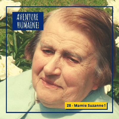 #28 - 🎙Mamie Suzanne 🙏- Leçon de vie de ma grand-mère à 80 ans 👵🏻