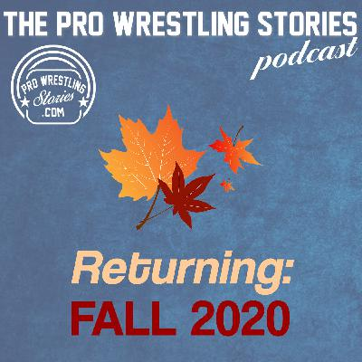 The Pro Wrestling Stories Podcast Returns This Fall (2020)!