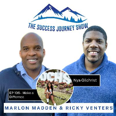 EP 106 - Make a Difference w/ Nya Gilchrist