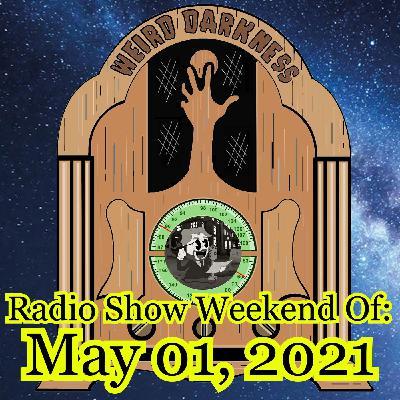 WEIRD DARKNESS RADIO: WEEKEND OF MAY 01, 2021