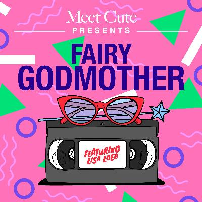 Fairy Godmother: Featuring Lisa Loeb!