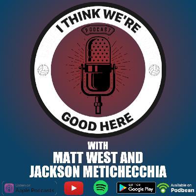 #22 - Matt West & Jackson Metichecchia: Your Hosts