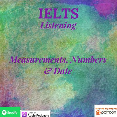 IELTS | Listening | Measurements, Numbers, Dates & Practice Test