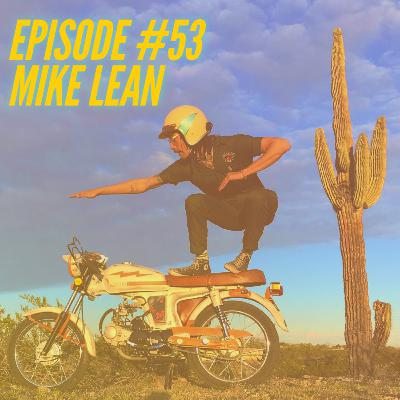 Episode #53 - Mike Lean