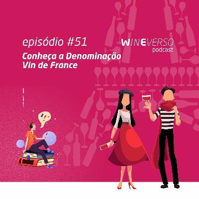 Conheça a Denominação Vin de France